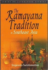 The Ramayana Tradition in Southeast Asia - Singaravelu Sachithanantham