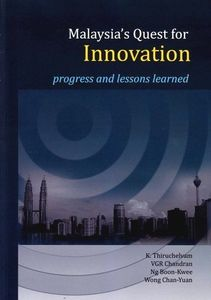 Malaysia's Quest for Innovation: Progress and Lessons Learned - K. Thiruchelvam
