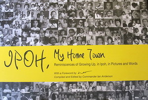 Ipoh, My Home Town - Ian Anderson (ed)
