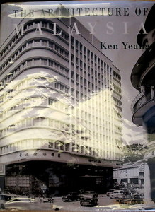 The Architecture of Malaysia - Ken Yeang