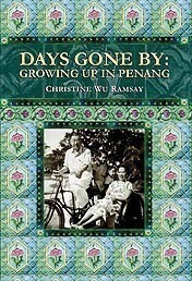 Days Gone By: Growing Up in Penang Christine Wu Ramsay