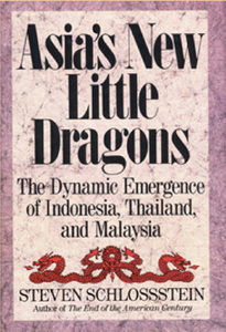 Asia's New Little Dragons -  Steven Schlossstein