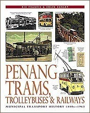 Penang Trams, Trolleybuses & Railways - Francis/Ganley