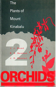 The Plants of Mount Kinabalu Volume 2 Orchids -  J.J.,  Beaman & Others