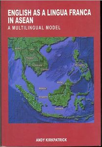 English as a Lingua Franca in ASEAN: A Multilingual Model - Andy Kirkpatrick